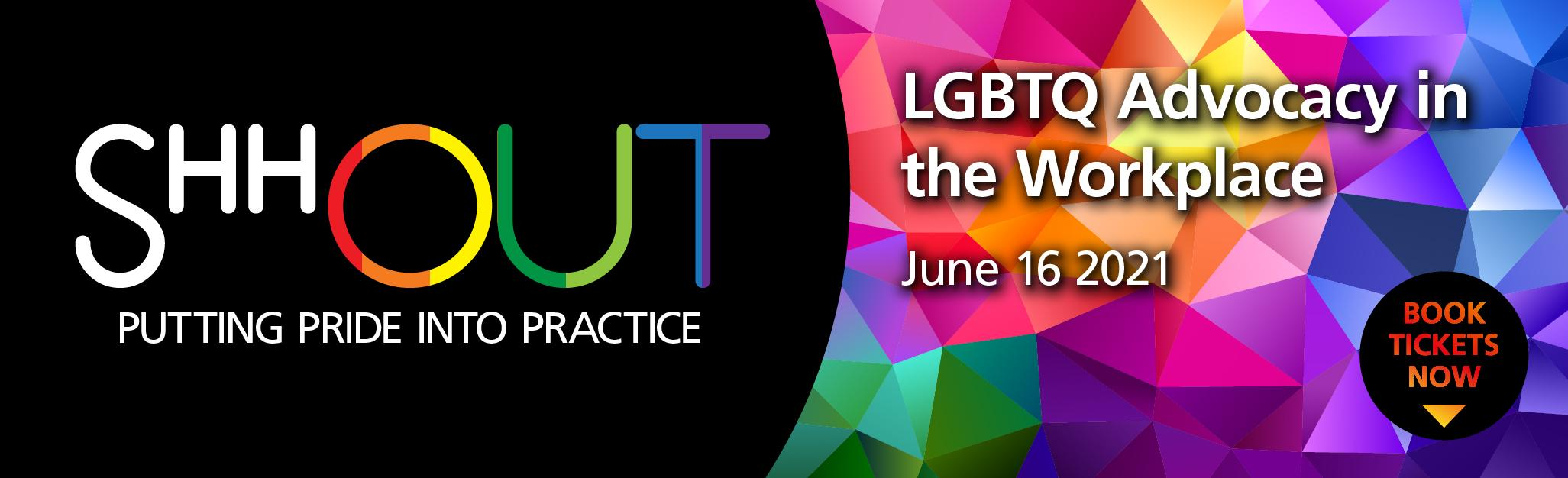 ShhOUT - LGBTQ Advocay in the Workplace